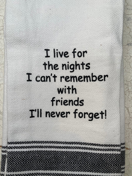 Live for the Nights Towel