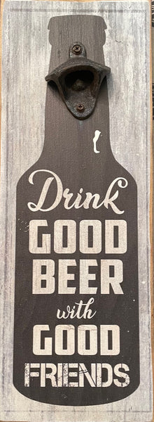 Drink Good Beer Bottle Opener Vintage Sign