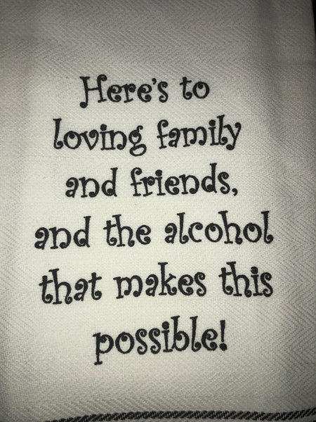 Heres To Loving Family Towel