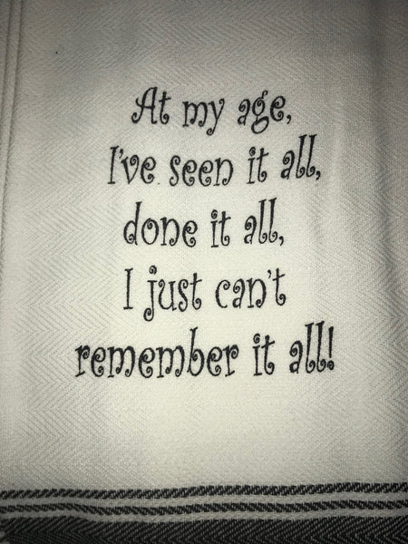 At My Age, Ive Done It All Towel