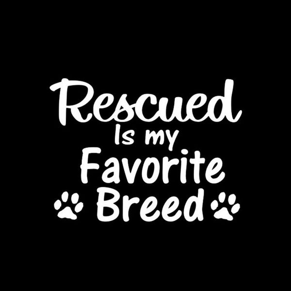 """Rescued Is My Favorite Breed""  Decal"