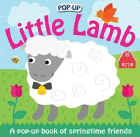 Pop-Up Little Lamb : A Pop-Up Book of Springtime Friends