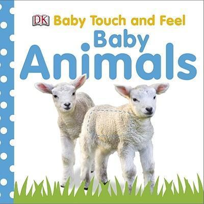 Bright Baby Touch and Feel Baby Animals