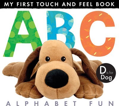 My First Touch And Feel Book: ABC Alphabet Fun