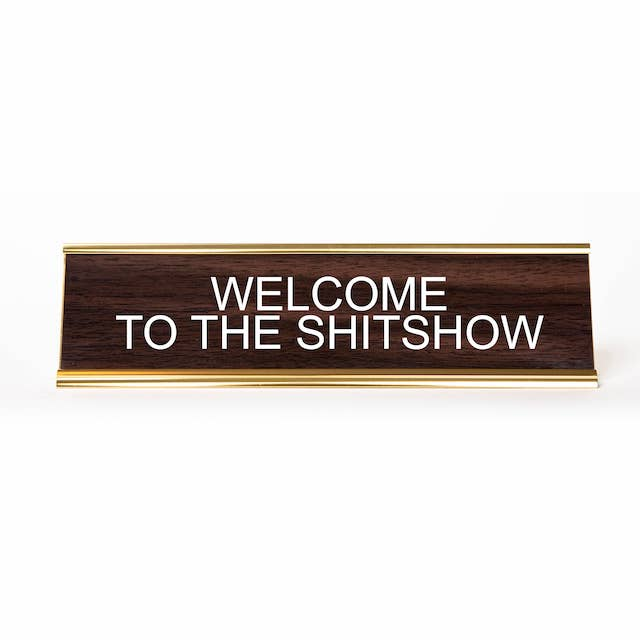 Welcome To The Show Desk Plate