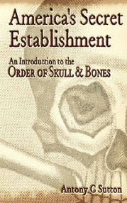 America's Secret Establishment, An Introduction to the Order of Skull & Bones