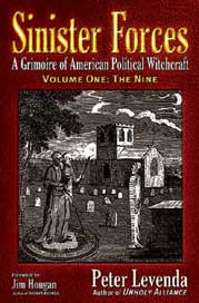 Sinister Forces A Grimoire of American Political Witchcraft Book 1: The Nine