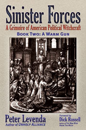 Sinister Forces A Grimoire of American Political Witchcraft Book 2 — A Warm Gun