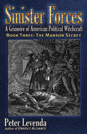 Sinister Forces A Grimoire of American Political Witchcraft Book Three: The Manson Secret