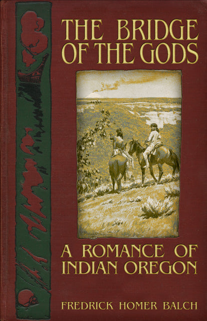 The Bridge of the Gods  A Romance of Indian Oregon