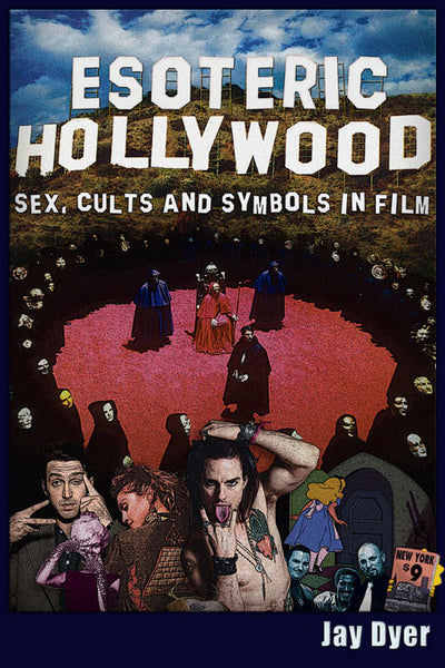 Esoteric Hollywood Sex, Cults and Symbols in Film