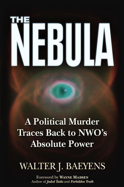 The Nebula A Politcal Murder Traces back to NWO's Absolute Power
