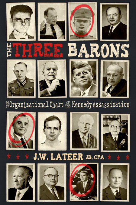 The Three Barons  The Organizational Chart of the JFK assassination