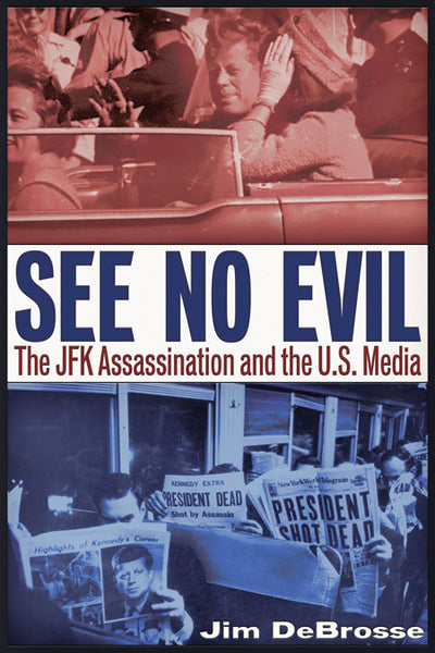 See No Evil  The JFK Assassination and the U.S. Media