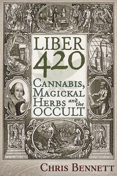 Liber 420  Cannabis, Magickal Herbs and the Occult