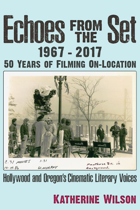 Echoes From the Set  1967-2017 — 50 Years of Filming On-Location