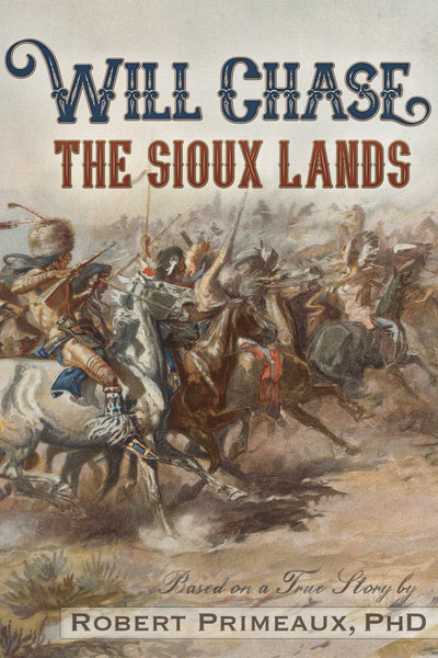 "Will Chase, ""The Sioux Lands"" (Will Chase Western)"