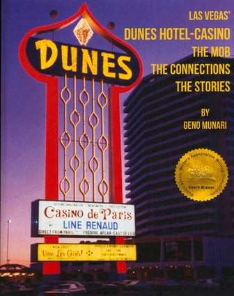 The Dunes Hotel and Casino: The Mob, the Connections, the Stories