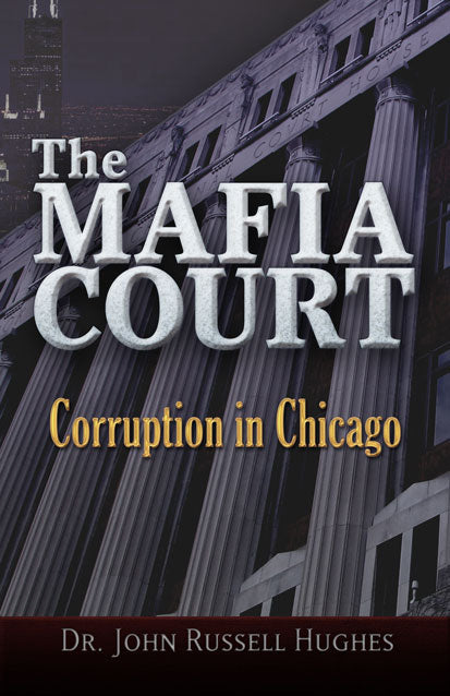 The Mafia Court  Corruption in Chicago