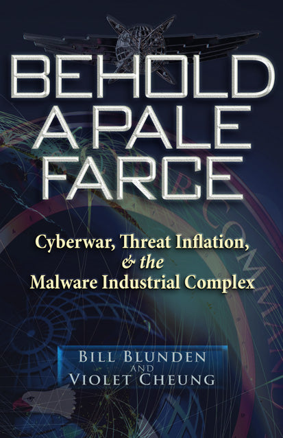 Behold a Pale Farce  Cyberwar, Threat Inflation, and the Malware Industrial Complex