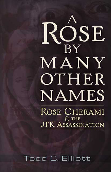 A Rose by Many Other Names  Rose Cherami & the JFK Assassination
