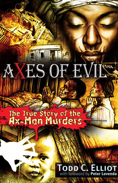 Axes of Evil  The True Story of the Ax-Man Murders