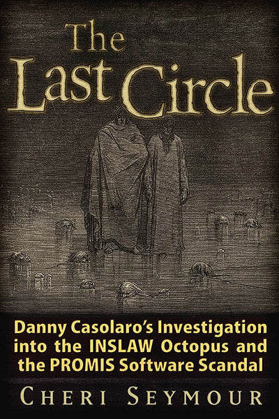The Last Circle Danny Casolaro's Investigation into the Octopus and the PROMIS Software Scandal