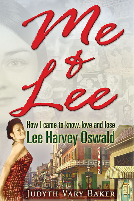 Me & Lee,  How I Came to Know, Love and Lose Lee Harvey Oswald