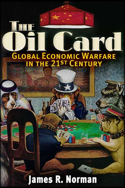 The Oil Card Global Economic Warfare in the 21st Century