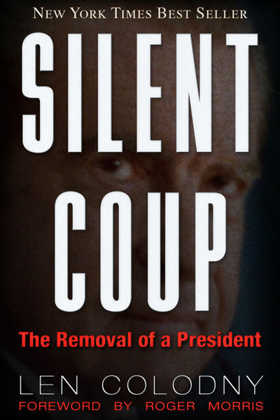 Silent Coup  The Removal of a President