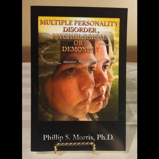 Multiple Personality Disorder - Psychological or Demonic?