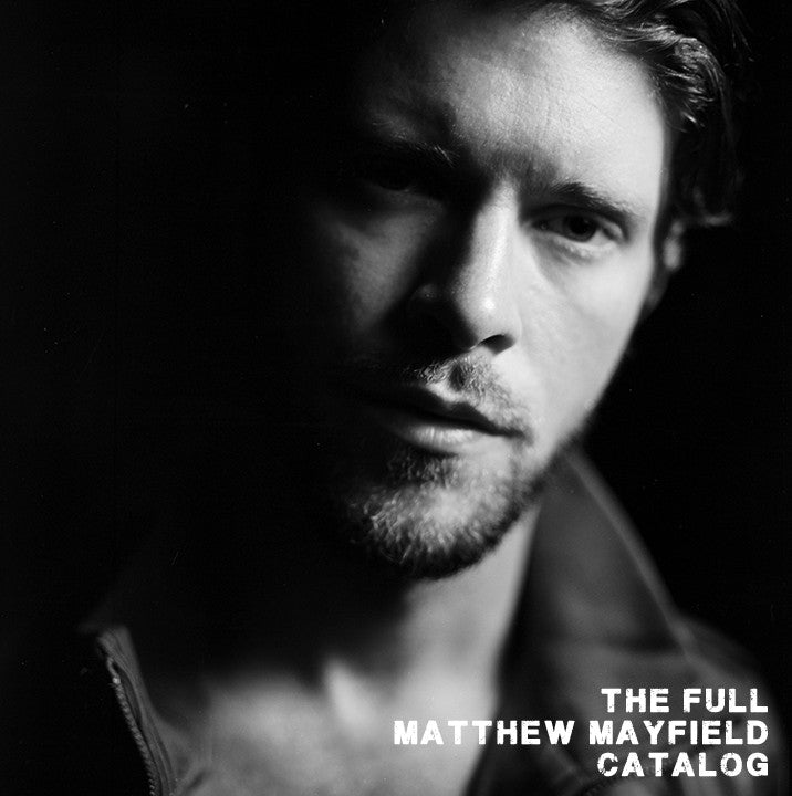 The Full Matthew Mayfield Catalog