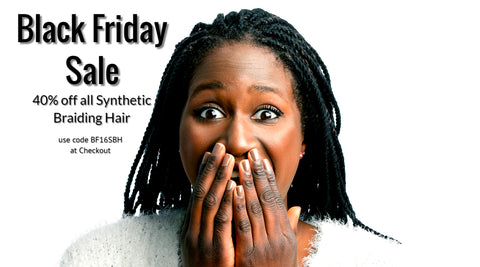 All Twisted Braiding Black Friday 2016 Sale 40% off all Synthetic Braiding Hair