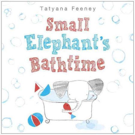 Small Elephant's Bathtime Hardcover – March 10, 2015  by Tatyana Feeney (Author)