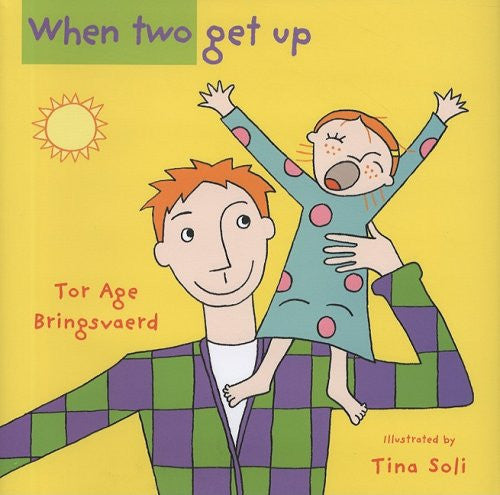 When Two Get Up Hardcover   by Tor Age Bringsvaerd (Author), Tina Soli (Illustrator)