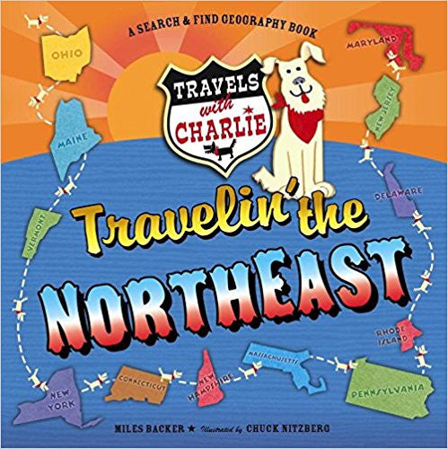 Travelin' the Northeast (Travels With Charlie) Hardcover – July 23, 2013 by   Miles Backer (Author), Chuck Nitzberg (Illustrator