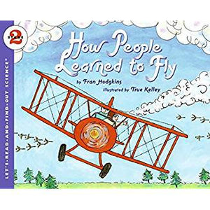 How People Learned to Fly (Let's-Read-and-Find-Out Science 2) (Like New)