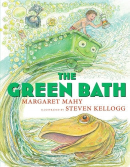 The Green Bath    By Margaret Mahy   Illustrated by Steven Kellogg