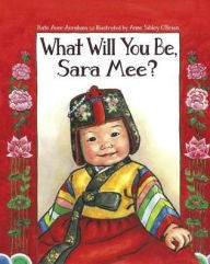 WHAT WILL YOU BE, SARA MEE?