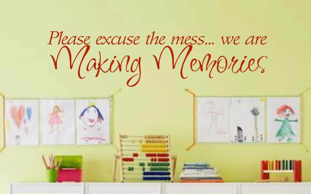 Please Excuse the Mess We Are Making Memories Quote Vinyl Wall Decal Kids Room Decor Sign for Kids Childrens Playroom Wall Decor