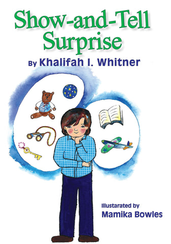 Show and Tell Surprise   Book written by Khalifah I Whitner illustrated by Mamika Bowels