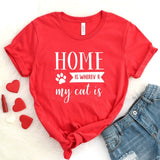 Home Is Wherever My Cat Is T-Shirt