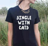 Single With Cats T-Shirt - Cats Love Life