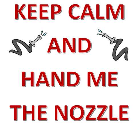 Keep Calm and Hand Me the Nozzle Drinkware