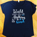 Women's Be Kind- Choose Your Top!