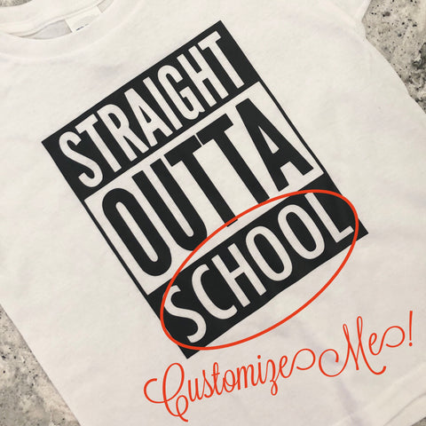 Straight Outta ____. Custom Unisex School Shirt - J and D Gifts