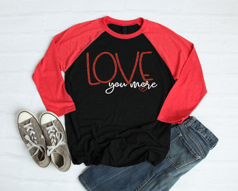 """Love you more"" Raglan - J and D Gifts"