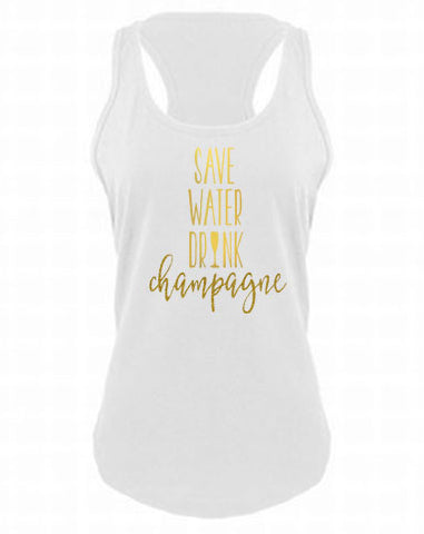 Save Water Drink...- Choose your top - J and D Gifts