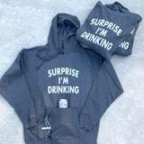 SURPRISE I'm Drinking- Built in Coozie Hoodie