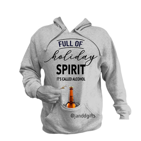 Full of Holiday Spirit- Built in Coozie Hoodie